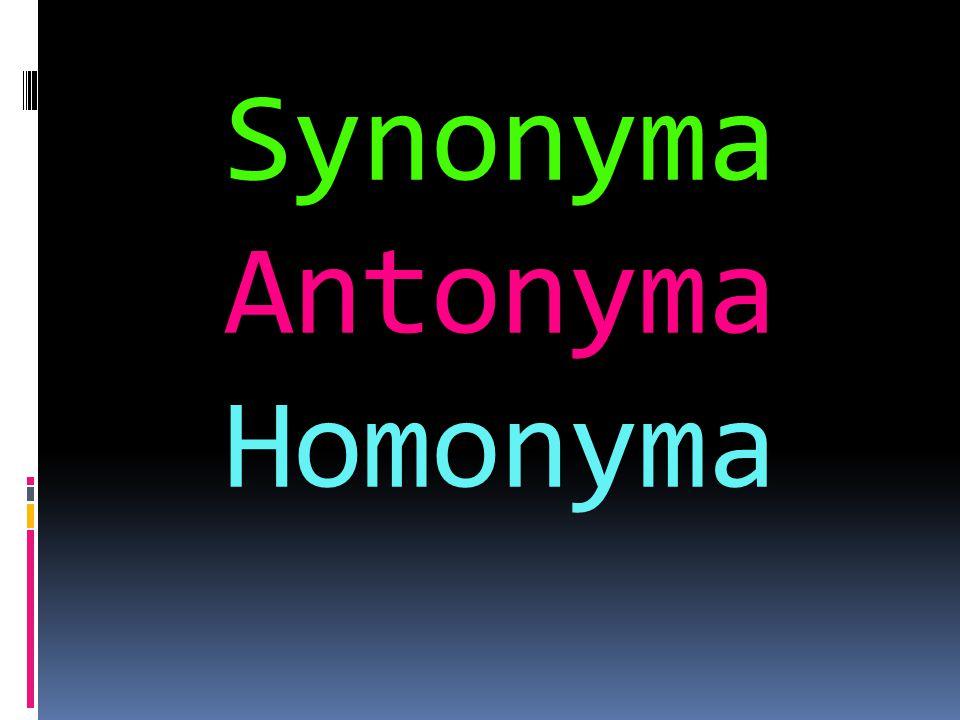 Synonyma  slova stejného nebo podobného významu  mohou se vzájemně zaměňovat  např.