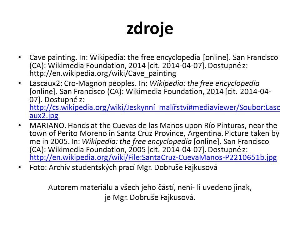 zdroje Cave painting. In: Wikipedia: the free encyclopedia [online]. San Francisco (CA): Wikimedia Foundation, 2014 [cit. 2014-04-07]. Dostupné z: htt
