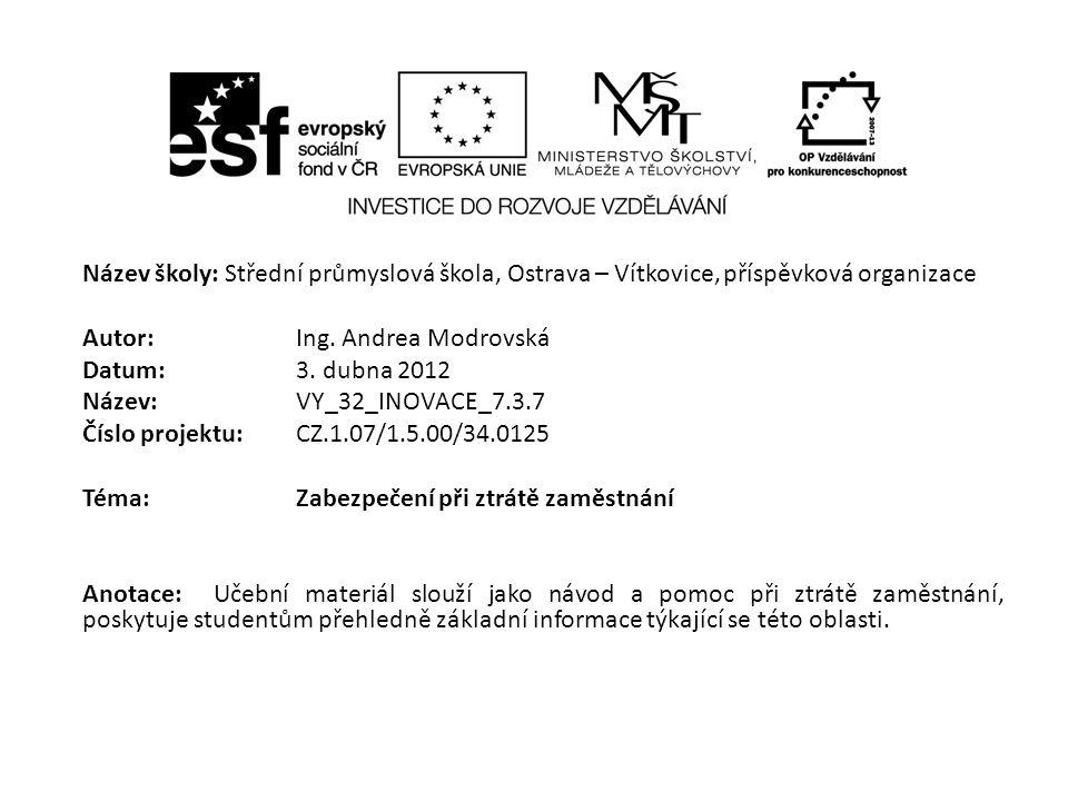 Název školy: Střední průmyslová škola, Ostrava – Vítkovice,příspěvková organizace Autor: Ing. Andrea Modrovská Datum: 3. dubna 2012 Název: VY_32_INOVA