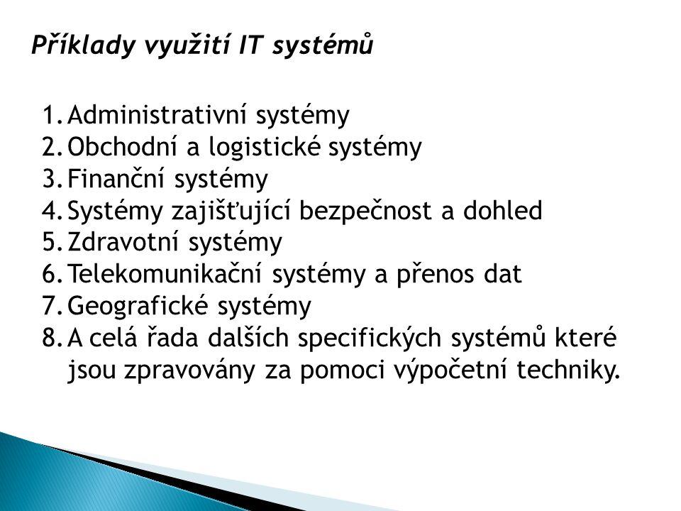 1.Administrativní systémy: Komerční sféra – informační systémy soukromých firem a jejich agenda.