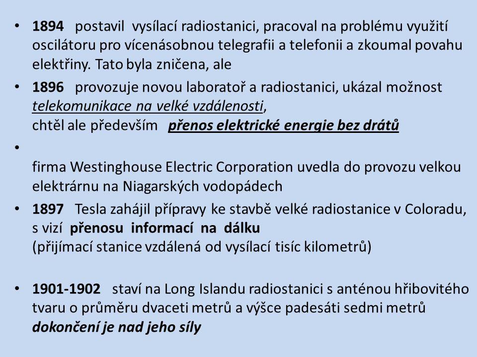 1894 postavil vysílací radiostanici, pracoval na problému využití oscilátoru pro vícenásobnou telegrafii a telefonii a zkoumal povahu elektřiny.