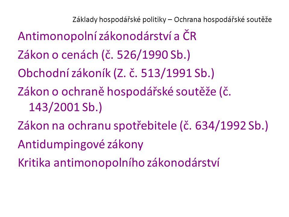Základy hospodářské politiky – Ochrana hospodářské soutěže Antimonopolní zákonodárství a ČR Zákon o cenách (č.
