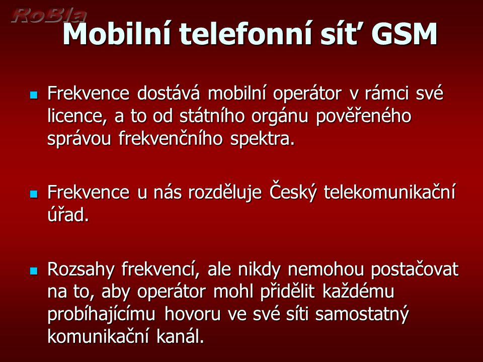 Mobilní telefonní síť GSM Mobilní telefonní síť GSM Jediným řešením, které při takovémto nedostatku frekvencí připadá v úvahu, je vícenásobné použití stejných frekvencí.