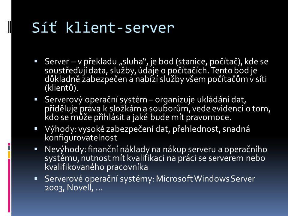 """Síť klient-server  Server – v překladu """"sluha"""", je bod (stanice, počítač), kde se soustřeďují data, služby, údaje o počítačích. Tento bod je důkladně"""