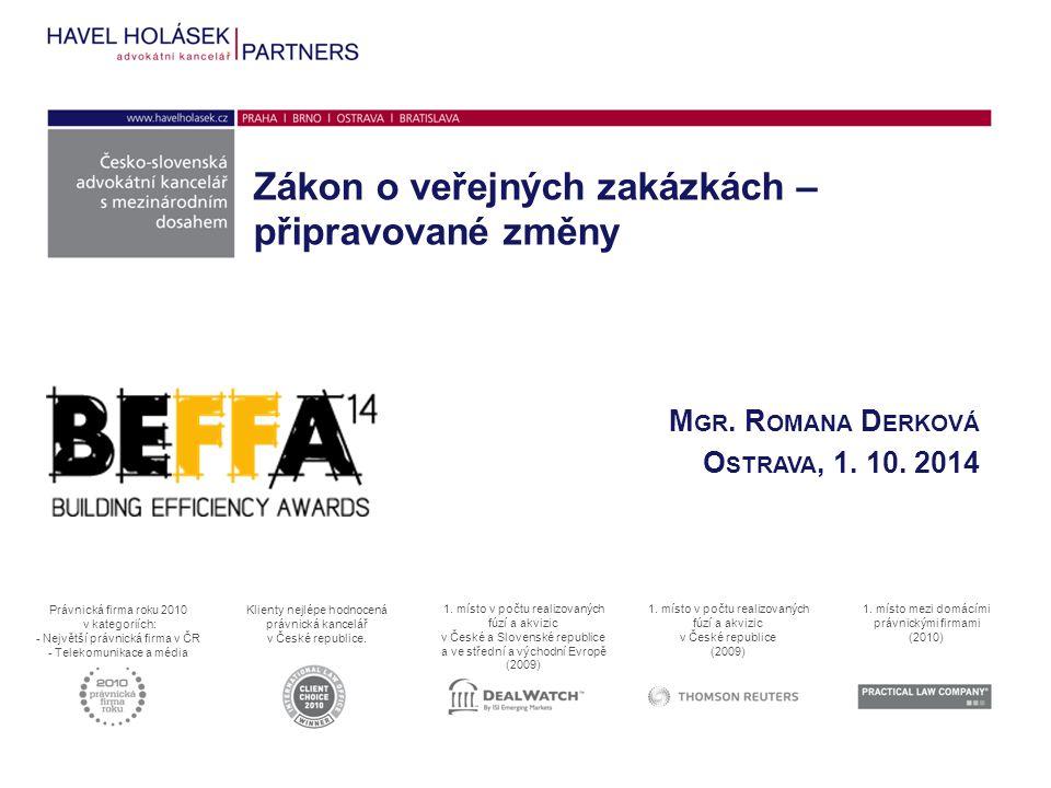 Zákon o veřejných zakázkách – připravované změny Právnická firma roku 2010 v kategoriích: - Největší právnická firma v ČR - Telekomunikace a média Kli