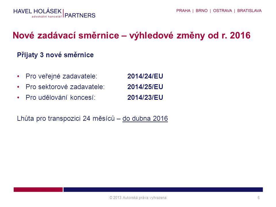 Přijaty 3 nové směrnice Pro veřejné zadavatele: 2014/24/EU Pro sektorové zadavatele: 2014/25/EU Pro udělování koncesí: 2014/23/EU Lhůta pro transpozic