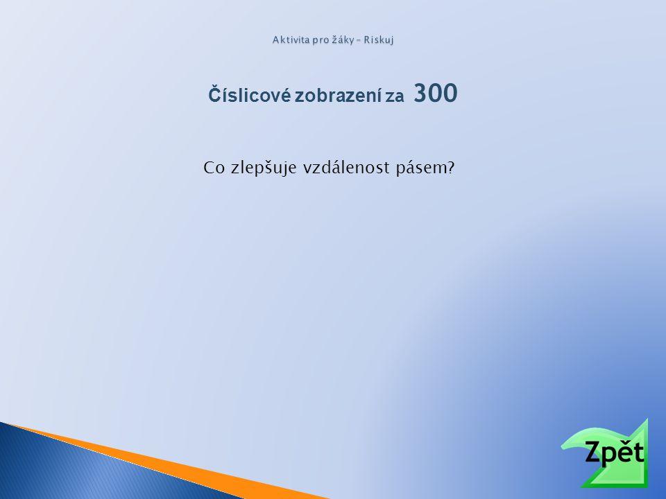 Číslicové zobrazení za 300 Co zlepšuje vzdálenost pásem?