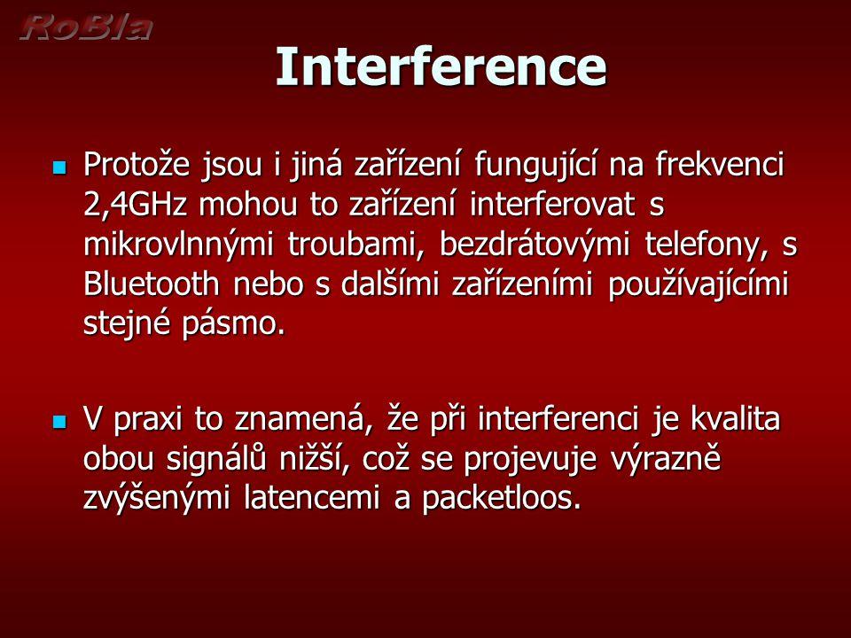 Interference Interference Protože jsou i jiná zařízení fungující na frekvenci 2,4GHz mohou to zařízení interferovat s mikrovlnnými troubami, bezdrátovými telefony, s Bluetooth nebo s dalšími zařízeními používajícími stejné pásmo.