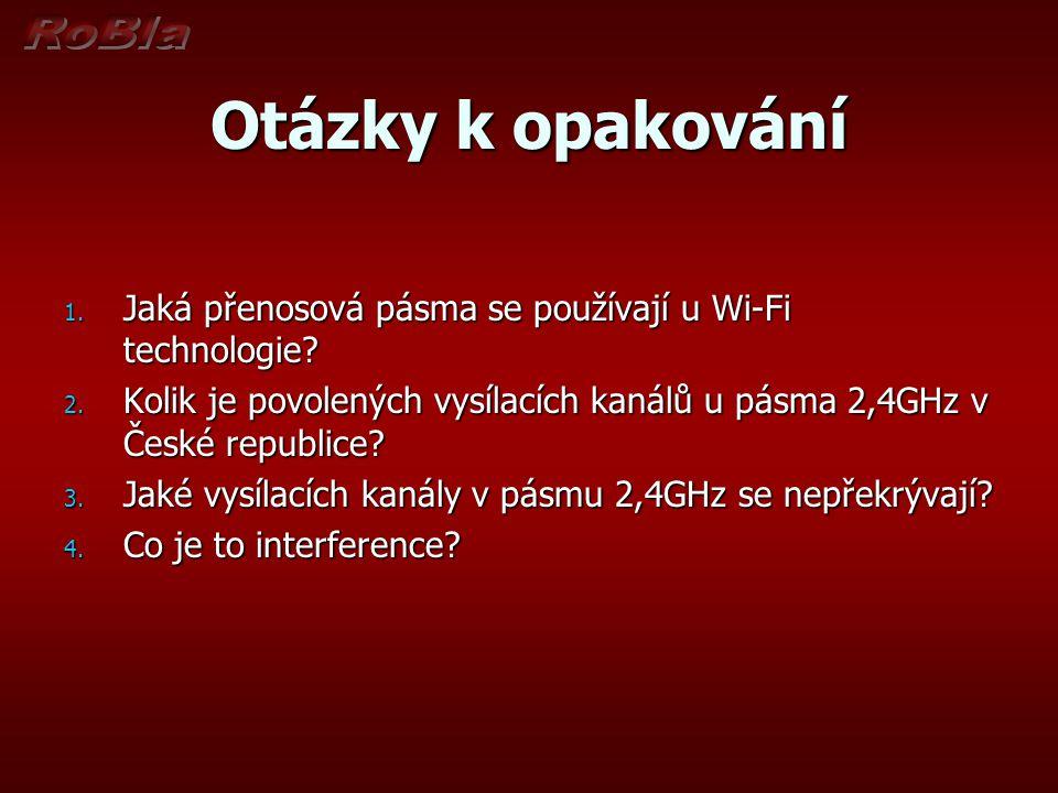 Otázky k opakování 1.Jaká přenosová pásma se používají u Wi-Fi technologie.
