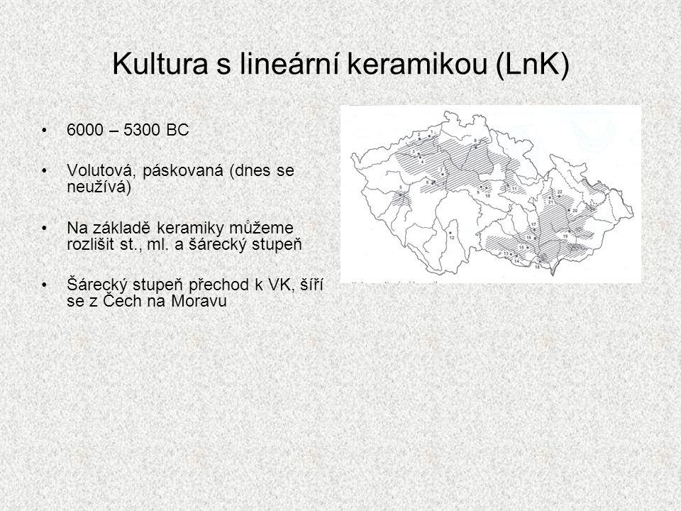 Kultura s lineární keramikou (LnK) 6000 – 5300 BC Volutová, páskovaná (dnes se neužívá) Na základě keramiky můžeme rozlišit st., ml.