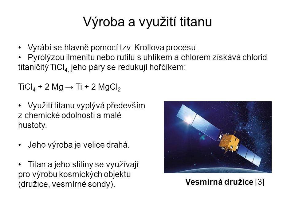Výroba a využití titanu Vyrábí se hlavně pomocí tzv.