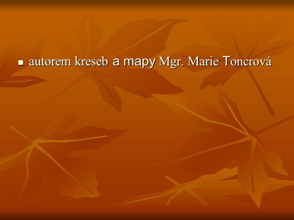autorem kreseb a mapy Mgr. Marie T oncrová autorem kreseb a mapy Mgr. Marie T oncrová