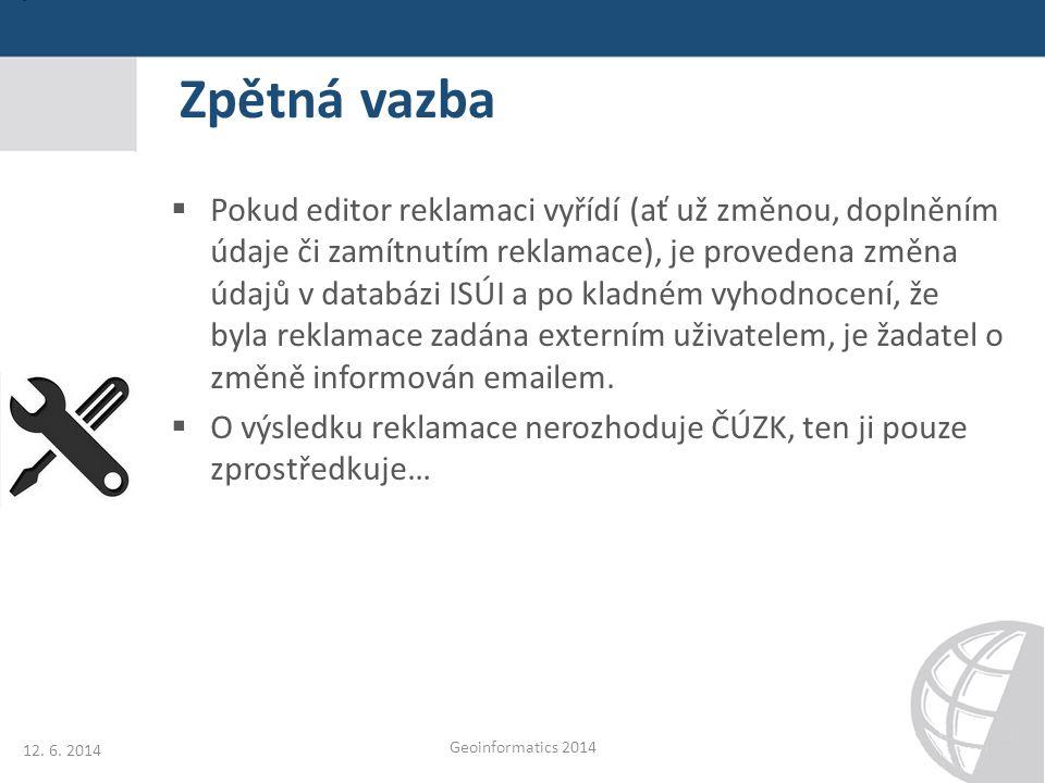 Zpětná vazba  Pokud editor reklamaci vyřídí (ať už změnou, doplněním údaje či zamítnutím reklamace), je provedena změna údajů v databázi ISÚI a po kl