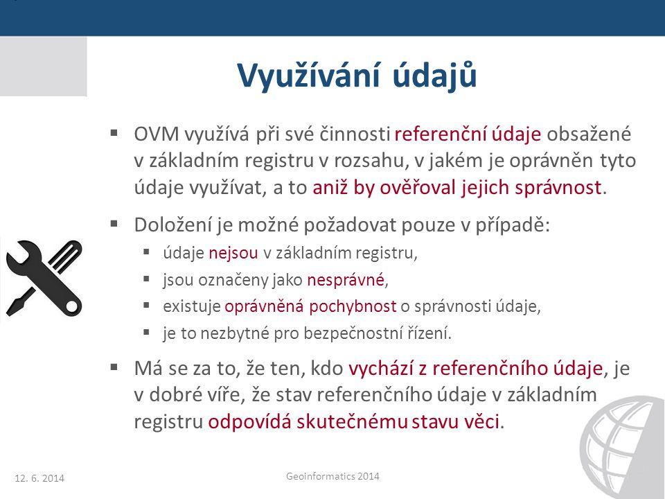 Využívání údajů  OVM využívá při své činnosti referenční údaje obsažené v základním registru v rozsahu, v jakém je oprávněn tyto údaje využívat, a to