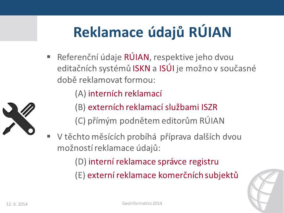 Reklamace údajů RÚIAN  Referenční údaje RÚIAN, respektive jeho dvou editačních systémů ISKN a ISÚI je možno v současné době reklamovat formou: (A) in