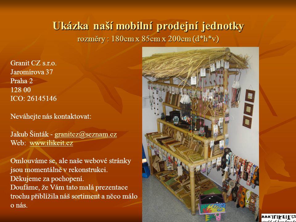 Ukázka naší mobilní prodejní jednotky rozměry : 180cm x 85cm x 200cm (d*h*v) Granit CZ s.r.o. Jaromírova 37 Praha 2 128 00 ICO: 26145146 Neváhejte nás