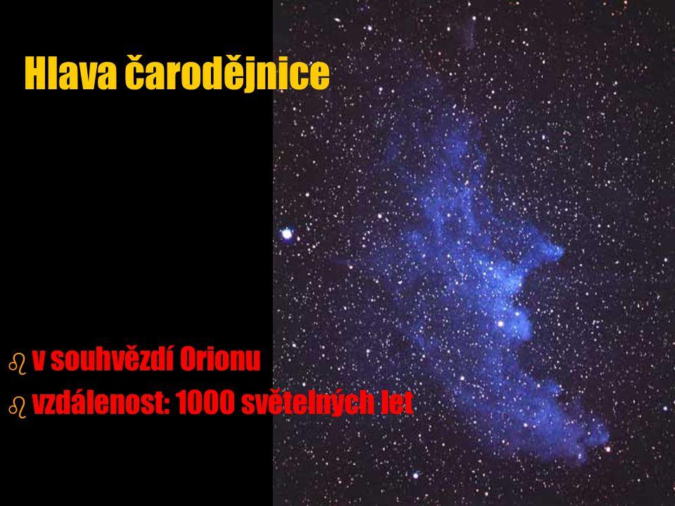 Hlava čarodějnice b b v souhvězdí Orionu b b vzdálenost: 1000 světelných let