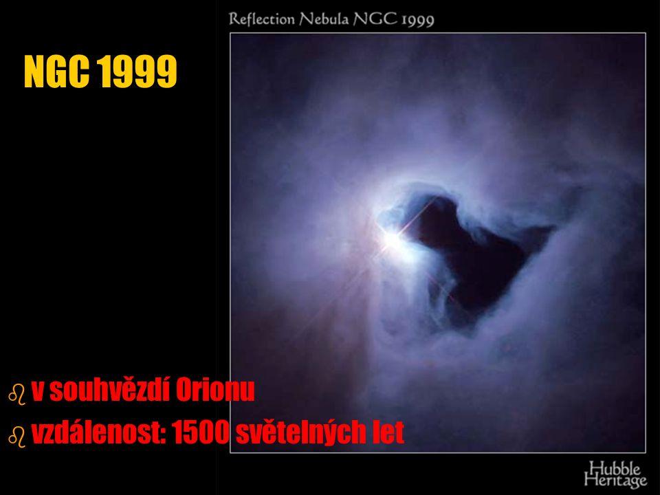 NGC 1999 b b v souhvězdí Orionu b b vzdálenost: 1500 světelných let