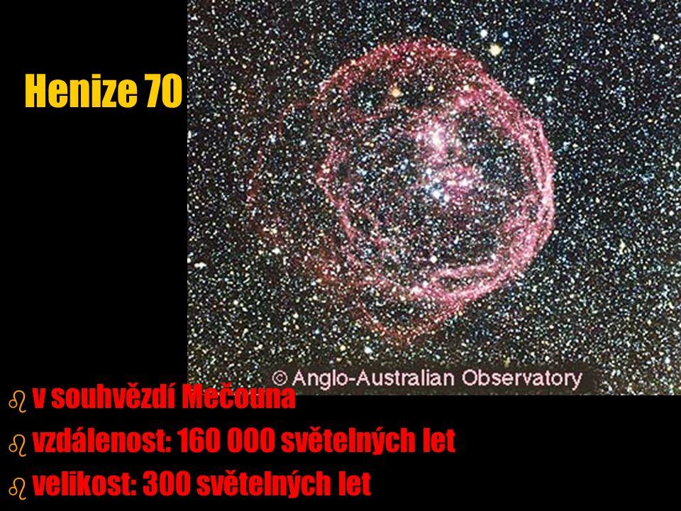b b v souhvězdí Mečouna b b vzdálenost: 160 000 světelných let b b velikost: 300 světelných let Henize 70