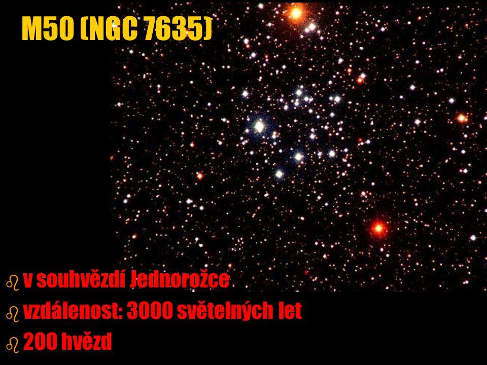 b b v souhvězdí Jednorožce b b vzdálenost: 3000 světelných let b b 200 hvězd M50 (NGC 7635)