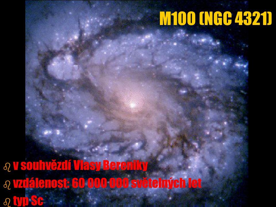b b v souhvězdí Vlasy Bereniky b b vzdálenost: 60 000 000 světelných let b b typ Sc M100 (NGC 4321)