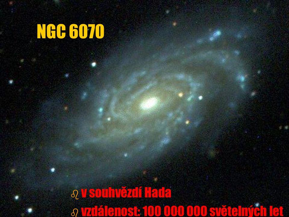 b b v souhvězdí Hada b b vzdálenost: 100 000 000 světelných let NGC 6070