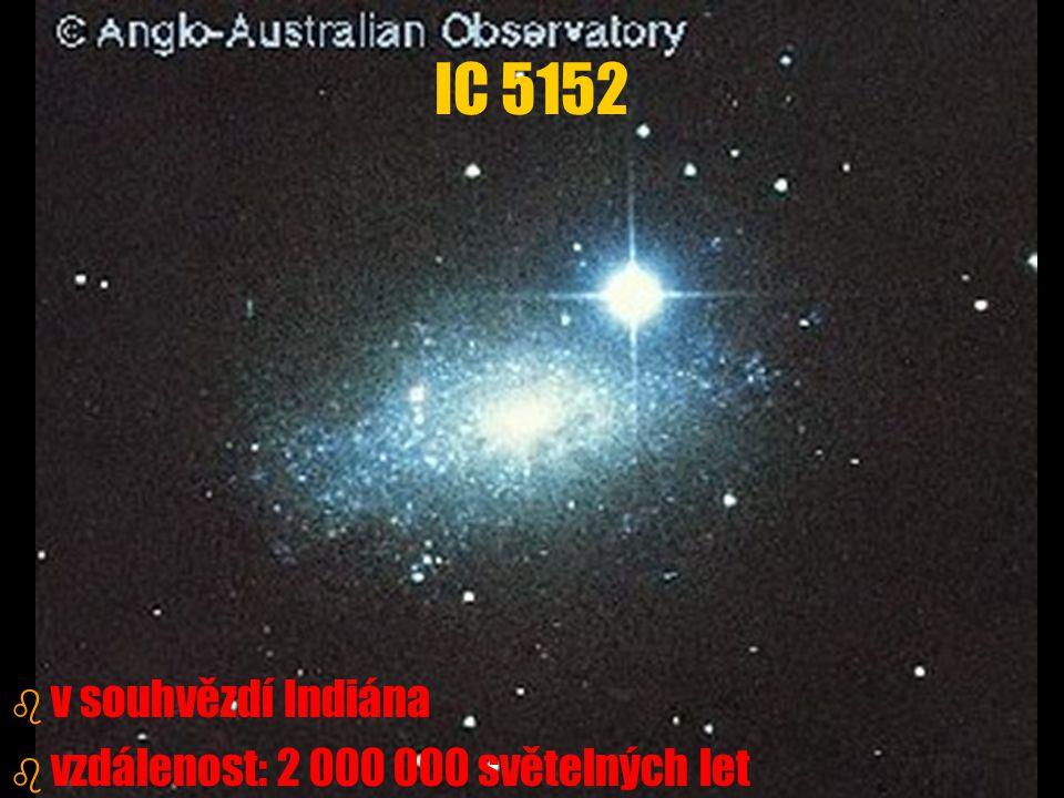 b b v souhvězdí Indiána b b vzdálenost: 2 000 000 světelných let IC 5152