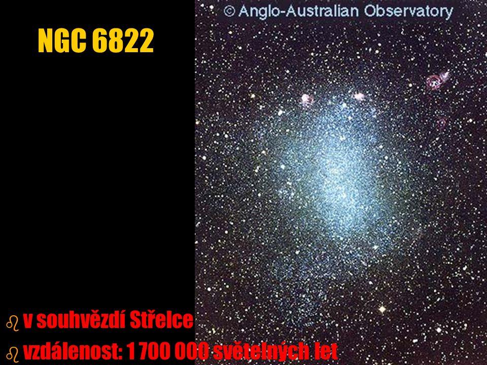 b b v souhvězdí Střelce b b vzdálenost: 1 700 000 světelných let NGC 6822