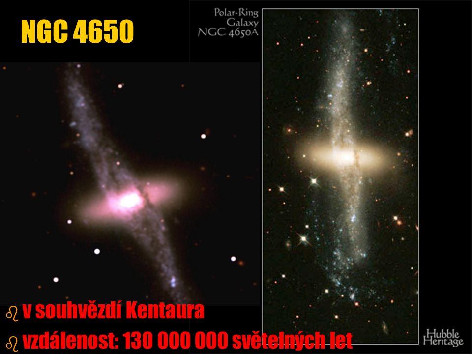 b b v souhvězdí Kentaura b b vzdálenost: 130 000 000 světelných let NGC 4650