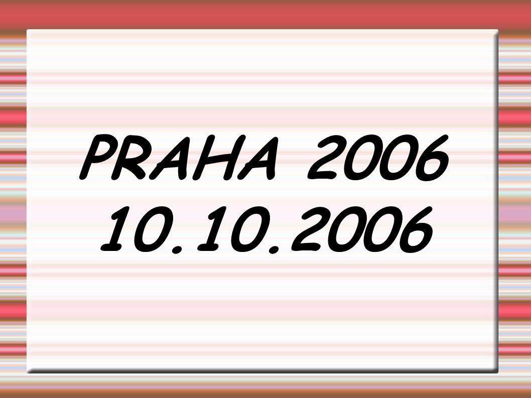 PRAHA 2006 10.10.2006