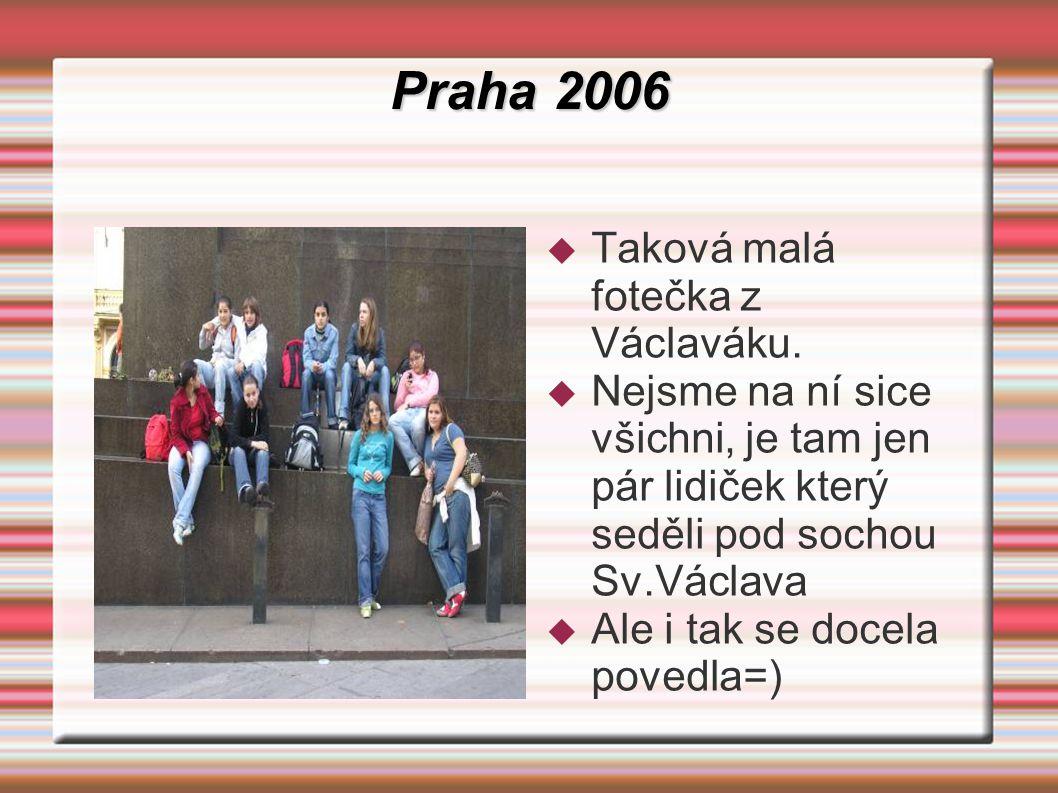 Praha 2006  Taková malá fotečka z Václaváku.