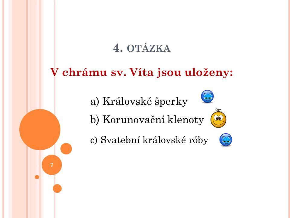 5. OTÁZKA Nejznámější rameno Vltavy se nazývá: b) Čertice a) Čertovka c) Čertůvka 8