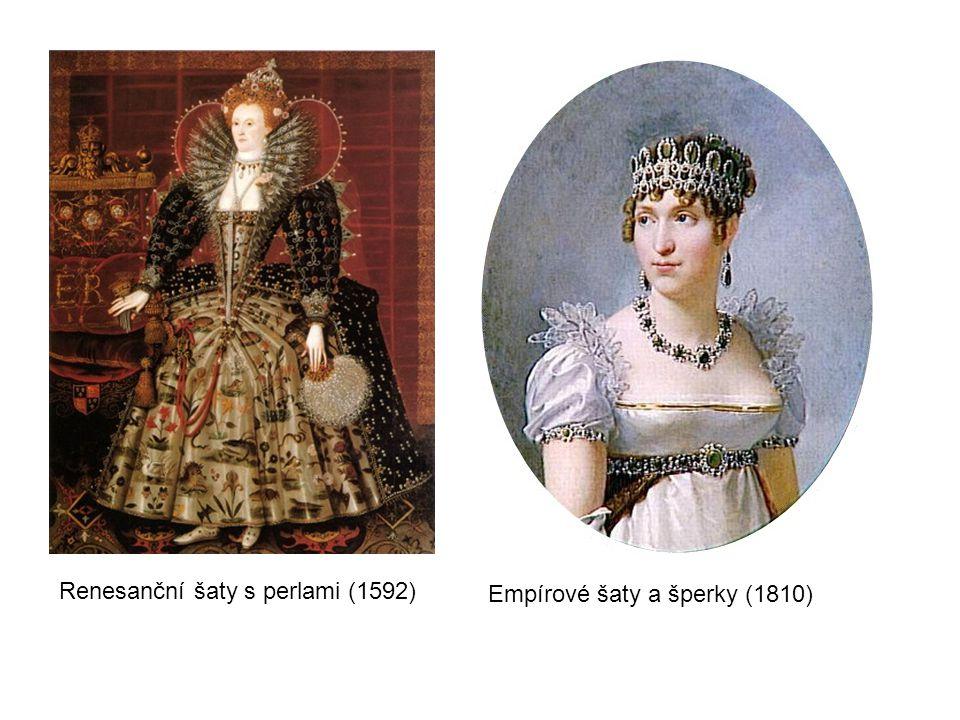 Renesanční šaty s perlami (1592) Empírové šaty a šperky (1810)