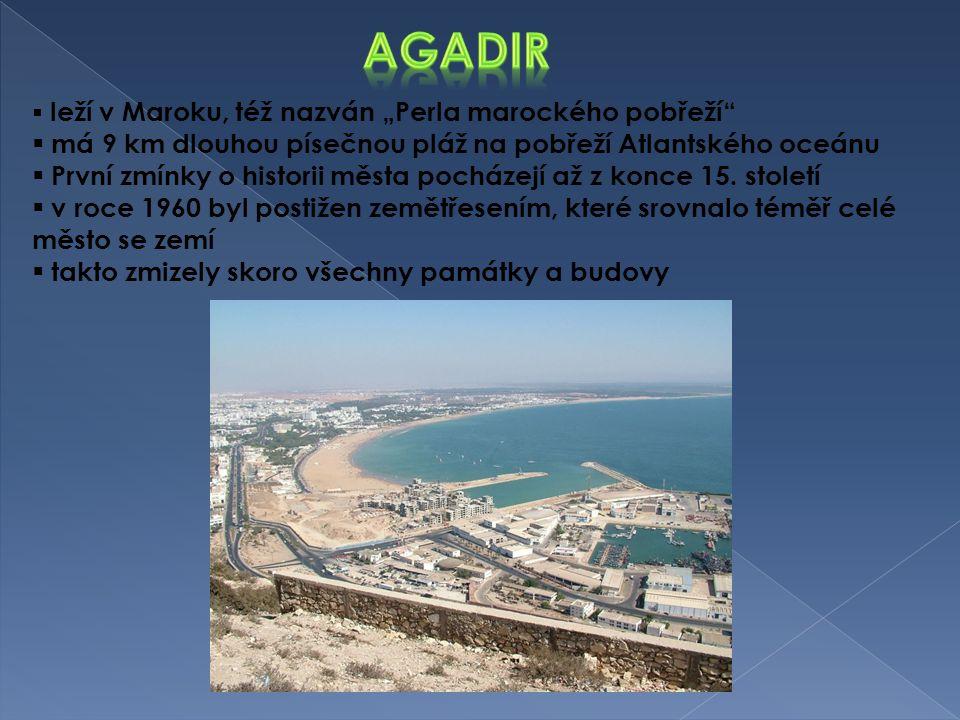 """ leží v Maroku, též nazván """"Perla marockého pobřeží""""  má 9 km dlouhou písečnou pláž na pobřeží Atlantského oceánu  První zmínky o historii města po"""