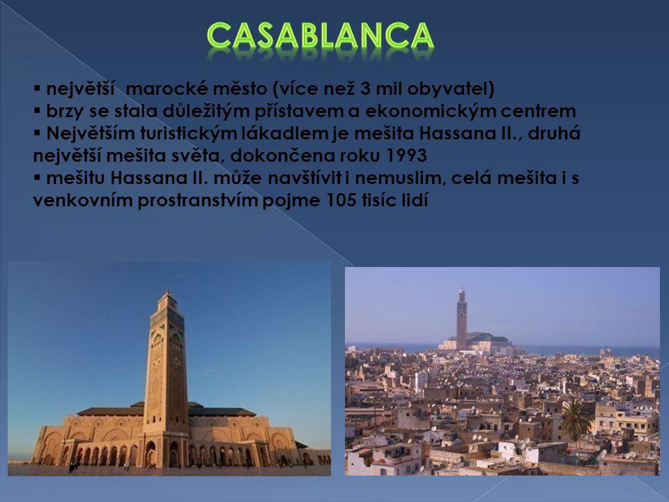  největší marocké město (více než 3 mil obyvatel)  brzy se stala důležitým přístavem a ekonomickým centrem  Největším turistickým lákadlem je mešit
