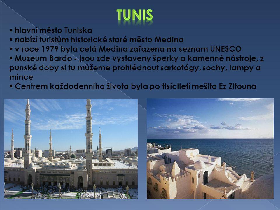  hlavní město Tuniska  nabízí turistům historické staré město Medina  v roce 1979 byla celá Medina zařazena na seznam UNESCO  Muzeum Bardo - jsou