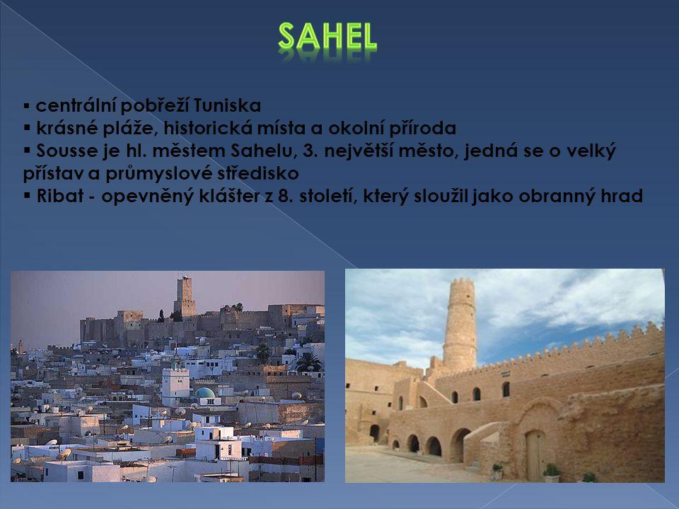  centrální pobřeží Tuniska  krásné pláže, historická místa a okolní příroda  Sousse je hl. městem Sahelu, 3. největší město, jedná se o velký příst