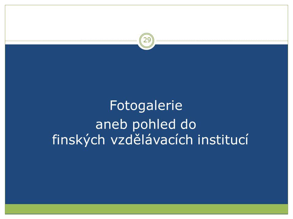 Fotogalerie aneb pohled do finských vzdělávacích institucí 29
