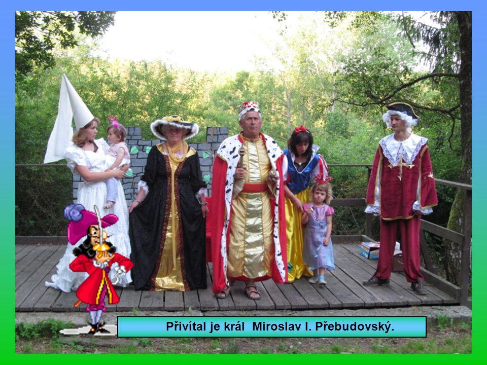 Přivítal je král Miroslav I. Přebudovský.