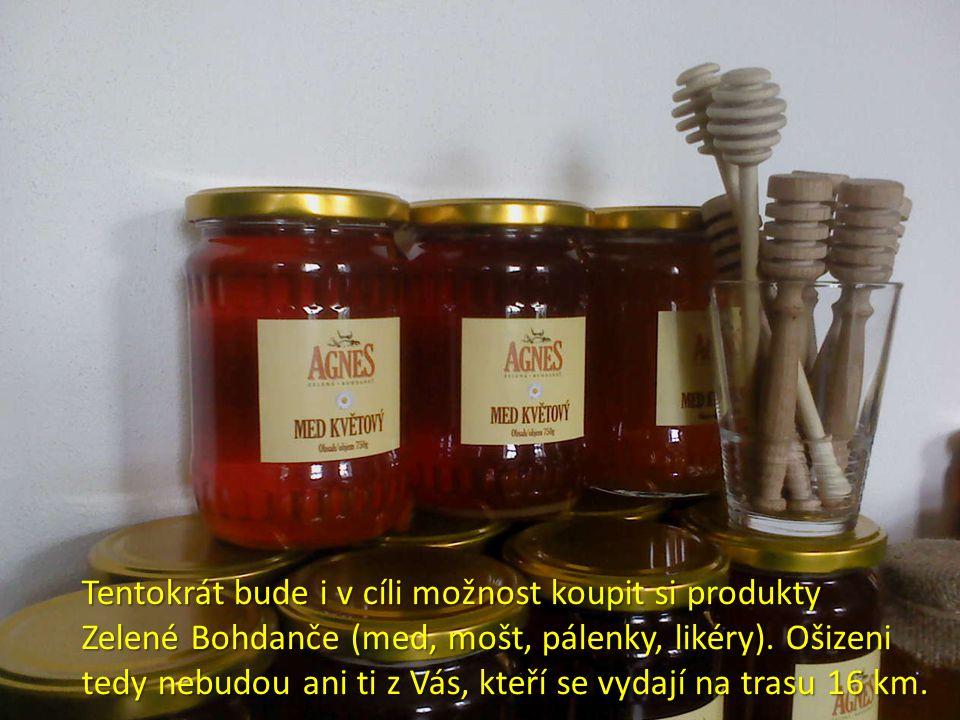 Tentokrát bude i v cíli možnost koupit si produkty Zelené Bohdanče (med, mošt, pálenky, likéry).
