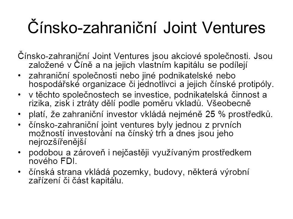 Čínsko-zahraniční Joint Ventures Čínsko-zahraniční Joint Ventures jsou akciové společnosti. Jsou založené v Číně a na jejich vlastním kapitálu se podí