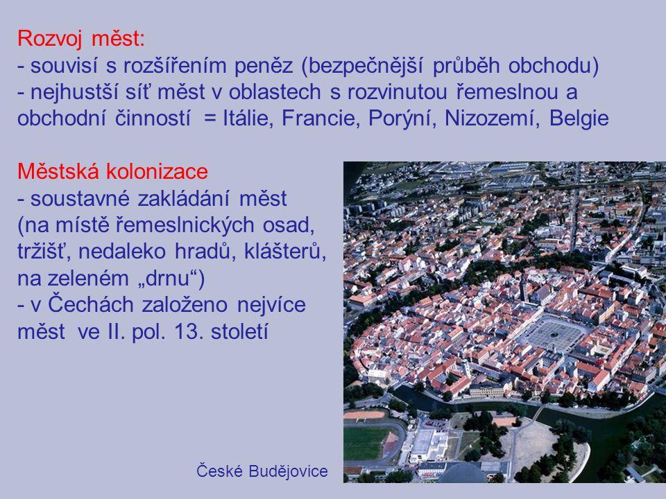 Rozvoj měst: - souvisí s rozšířením peněz (bezpečnější průběh obchodu) - nejhustší síť měst v oblastech s rozvinutou řemeslnou a obchodní činností = I