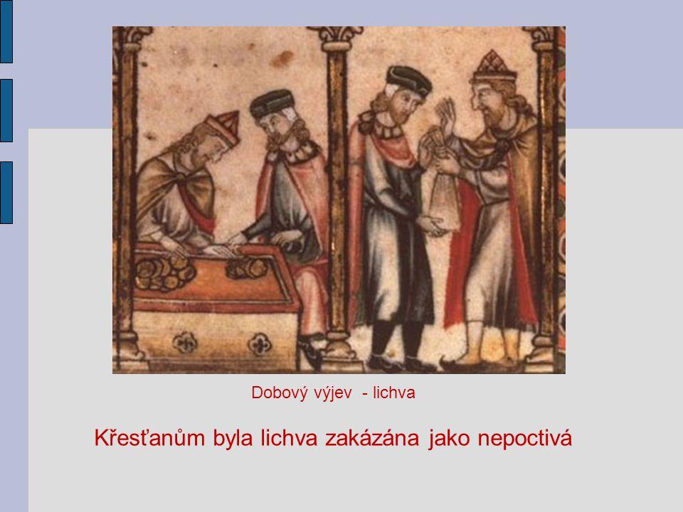 Dobový výjev - lichva Křesťanům byla lichva zakázána jako nepoctivá