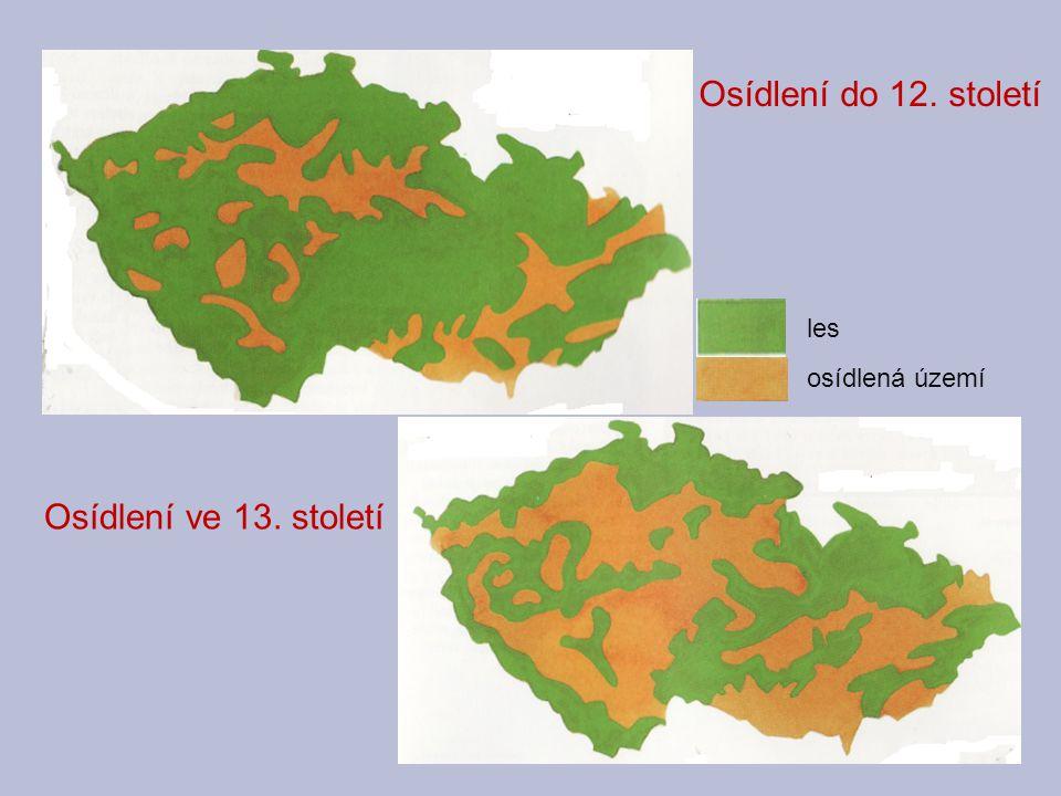 les osídlená území Osídlení do 12. století Osídlení ve 13. století