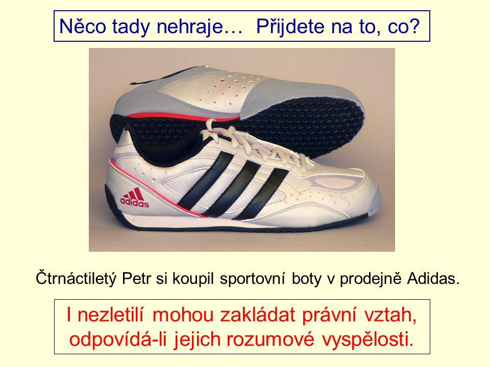Čtrnáctiletý Petr si koupil sportovní boty v prodejně Adidas.