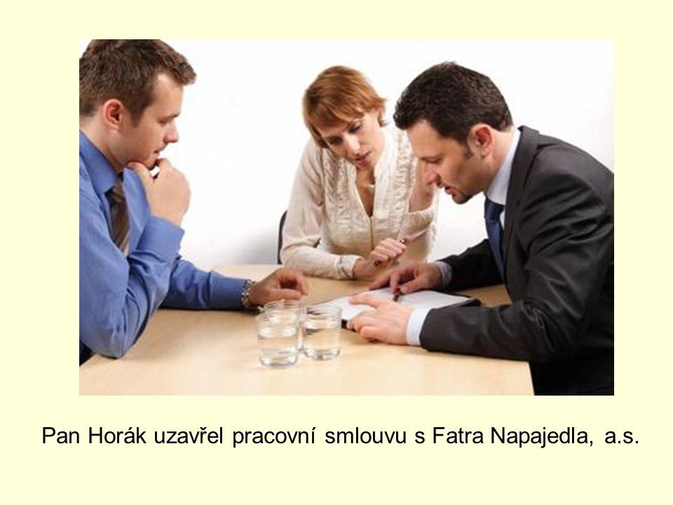 Pan Horák uzavřel pracovní smlouvu s Fatra Napajedla, a.s.