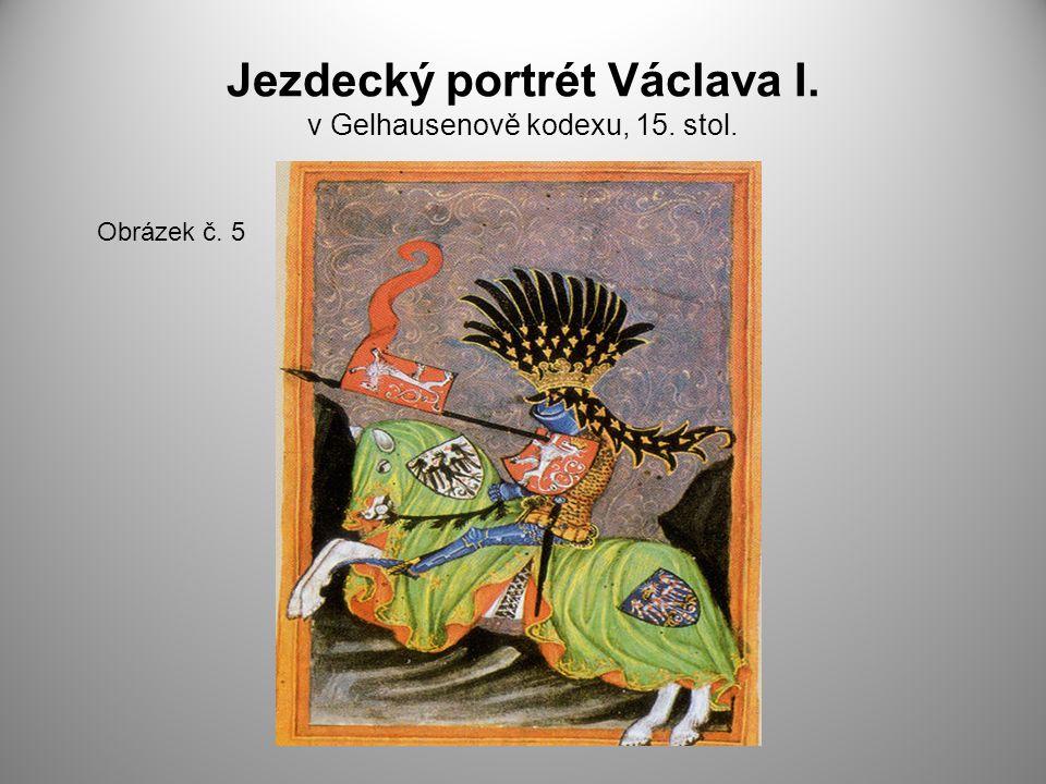 Jezdecký portrét Václava I. v Gelhausenově kodexu, 15. stol. Obrázek č. 5