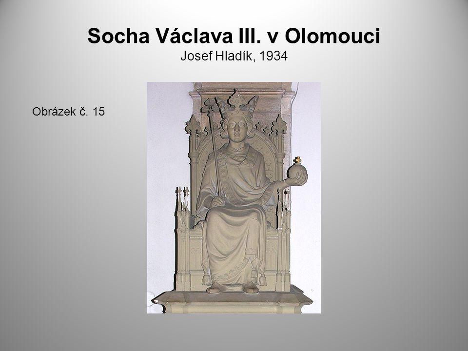 Socha Václava III. v Olomouci Josef Hladík, 1934 Obrázek č. 15