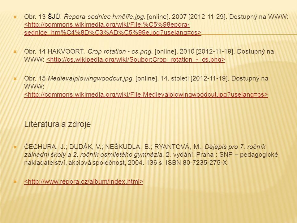  Obr. 13 ŠJŮ. Řepora-sednice hrnčíře.jpg. [online]. 2007 [2012-11-29]. Dostupný na WWW: <http://commons.wikimedia.org/wiki/File:%C5%98epora- sednice_