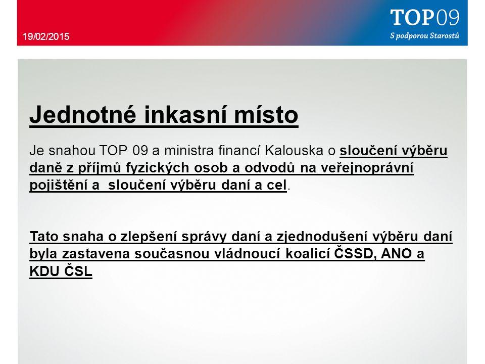 Jednotné inkasní místo Je snahou TOP 09 a ministra financí Kalouska o sloučení výběru daně z příjmů fyzických osob a odvodů na veřejnoprávní pojištění a sloučení výběru daní a cel.
